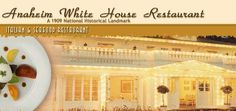 the white house anaheim - gorgeous restaurant and fabulous food!