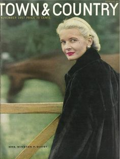 CZ Guest on the cover of Town & Country circa1957. C.Z. like her husband, Winston Guest, was a noted rider and she rode to the hounds in Virginia and France.