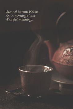 """""""Scent of jasmine blooms Quite morning rituals Peaceful wakening ..."""" -morning haiku By Carolinej"""