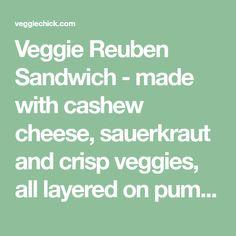 Veggie Reuben Sandwich - made with cashew cheese, sauerkraut and crisp veggies, all layered on pumpernickel bread. Nothing beats a good reuben! Reuben Sandwich, Waffle Sandwich, Cashew Cheese, Piece Of Bread, Nutritional Yeast, Wrap Sandwiches, Sauerkraut, Vegan Butter, Kids Meals
