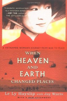 vietnamese novels When Heaven and Earth Changed Places by Le Ly Hayslip novels set in vietnam fiction books