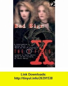 X-FILES BAD SIGN (THE X-FILES) (9780064471701) EASTON ROYCE , ISBN-10: 0006483267  , ISBN-13: 978-0064471701 ,  , tutorials , pdf , ebook , torrent , downloads , rapidshare , filesonic , hotfile , megaupload , fileserve