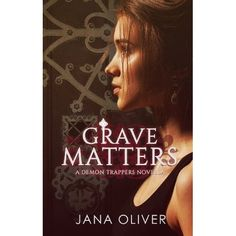 Grave Matters (The Demon Trappers, #4.5). Loved having a follow up story to the last book so good!