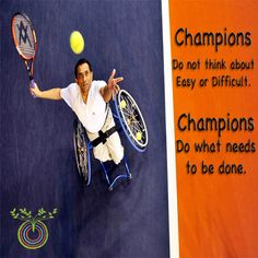 Champions do not think about easy or difficult. Champions do what needs to be done Life school pune, Narendra goidani, motivational quotes,inspirational quotes, images for designs on motivational quotes, beautifully designed motivational quotes,images for Inspirational messages, Positive inspirational self help quotes,  inspirational & motivational wall papers,  inspirational & motivational Posters,  inspirational & motivational Pictures, motivational & inspirational quotes on Pinterest