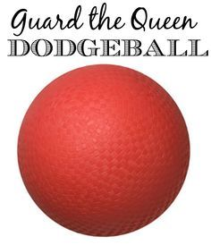 the Queen Dodgeball Guard the Queen is a fun variation of dodgeball that the family will enjoy playing!Guard the Queen is a fun variation of dodgeball that the family will enjoy playing!
