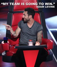 """My team is going to win"" - Adam Levine"