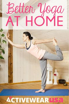 Better Yoga At Home - On those days when you just don't have time to make it to a studio, these tips from a pro will help you keep up with your practice in the comforts of your own place. #yoga