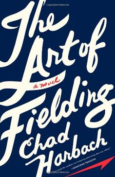 """The Art Of Fielding"" by Chad Harbach --- A book about baseball...but not really about baseball. ... #LibraryLoans"
