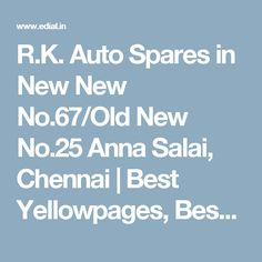 R.K. Auto Spares in New New No.67/Old New No.25 Anna Salai, Chennai | Best Yellowpages, Best Automotive Accessories, India