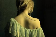 Stylish Shoulder tattoos for women | Glam Bistro- someday you will be loved