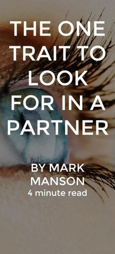 The one trait to look for in a partner. There were some comments yesterday saying that I was too harsh. :