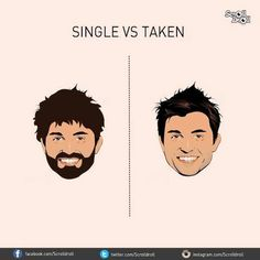 The Difference Between Single Guys And Taken Guys! | Chart | Single = unshaven, hair uncut for months. | Taken = clean shaven, hair styled