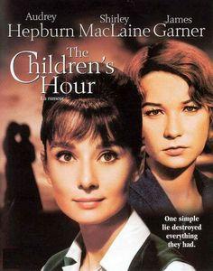 The Children's Hour, starring Audrey Hepburn, Shirley MacLaine and James Garner, 1961
