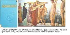 Cena da morte de Jesus num livro do 2° Pres. da Watchtower onde aparecem dois homens nús em cenas homosssexuais atrás da cruz de Jesus