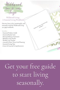 Get your free copy of Wildwood Living: A Seasonal Living Workbook. It's 23 pages filled with tips to live more seasonally, seasonal food guide, printable seasonal bucket lists, and guidance to help you live your most authentic & fulfilling life.