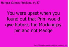 Hunger Games Problems..........Madge started the revolution.....feeling frustrated