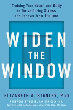 Read Book Widen the Window: Training Your Brain and Body to Thrive During Stress and Recover from Trauma Author Elizabeth A. Stanley PhD and Bessel van der Kolk M. Philosophy Of Science, Train Your Brain, Traumatic Brain Injury, Book Summaries, Book Photography, Free Reading, Books To Read, Stress, Windows