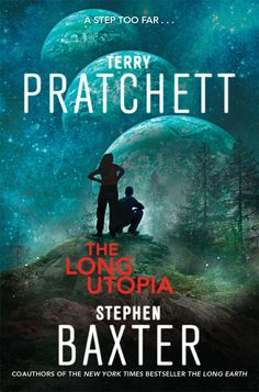 Patrik grabbed The Long Utopia (The Long Earth Book 4), Terry Pratchett, Stephen Baxter