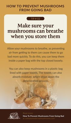 To avoid your mushrooms spoiling early, make sure you are storing them properly. Unlike most food which needs to be sealed tightly, mushrooms on the otherhand needs to breathe. Therefore, storing it in a loosely closed paper bag is the best way to do so. | Discover more about medicinal mushrooms at ultimatemedicinalmushrooms.com