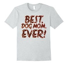 Best Dog Mom Ever t shirt for dog lovers 2XL Heather Grey New Best #Dog mom Ever t shirt for dog lovers: This #BestDogmom Ever tshirt is a Great gift idea for #doglovers or #dogowners who love their #dogs or their puppys. #Pet owners who love their animals like their own family. Best Dog mom Ever t-shirt For #mommy.