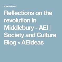 Reflections on the revolution in Middlebury - AEI | Society and Culture Blog » AEIdeas