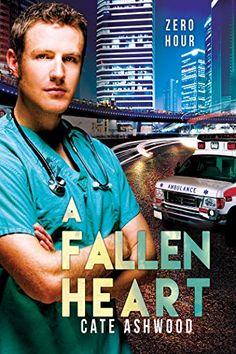 A Fallen Heart (Zero Hour Book 2) by Cate Ashwood