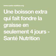 Une boisson extra qui fait fondre la graisse en seulement 4 jours - Santé Nutrition