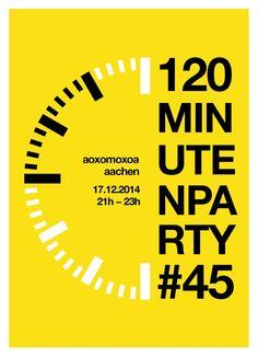adventures in helvetica/swiss design : poster for the last 120 minutes party in aachen Typography Poster Design, Typographic Poster, Typographic Design, Graphic Design Posters, Graphic Design Illustration, Graphic Design Inspiration, Book Design, Layout Design, Print Design