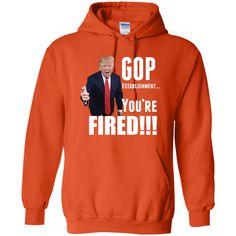 Donald Trump Fires GOP Pullover Hoodie 8 oz