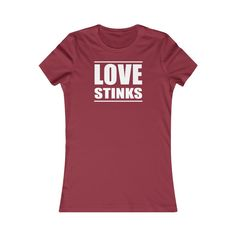 Love Stinks - Women's Tee My Design, Funny Quotes, Swag, Feminine, Mugs, Mens Tops, T Shirt, Fashion, Funny Phrases
