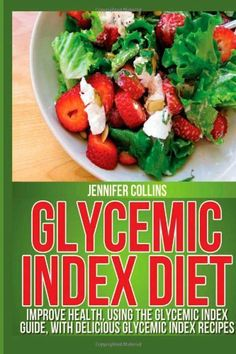 Glycemic Index Diet: Improve Health, Using the Glycemic Index Guide, With…