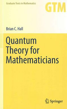 Quantum theory for mathematicians / Brian C. Hall
