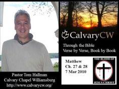 Calvary Chapel Williamsburg, Matthew Ch 27 and Ch 28, Pastor Tom Hallman