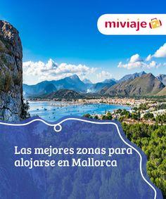 Las mejores zonas para alojarse en Mallorca   Tanto si buscas #tranquilidad como si lo que quieres es mucha #fiesta, hay infinidad de posibilidades para alojarse en #Mallorca. Vemos algunas de ellas. #Tops