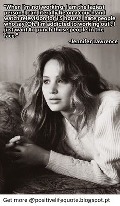 Jennifer Lawrence - great upcoming actress, beautiful and a great role model. True female boss!
