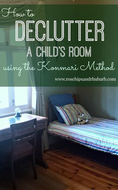 Decluttering a Child's Room Using the Konmari Method - Rosehips and Rhubarb marie kondo organize Konmari Method, Theme Noel, Tidy Up, Life Organization, Kids Bedroom, Bedroom Ideas, Getting Organized, Homemaking, Clean House