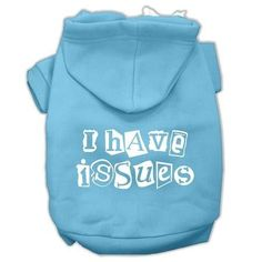 I Have Issues Screen Printed Dog Pet Hoodies Baby Blue Size XL (16)