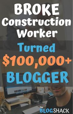"""How a Broke and frustrated construction worker went from earning """"just enough"""" each month, to making $10K+ per month through a small blog. He is sharing everything in a new project called the Blog Shack where you can get the best advice on how to start a blog, and how to make money blogging."""