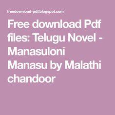 Telugu Novel - Manasuloni Manasu by Malathi chandoor Free Pdf Books, Telugu, Reading Online, Novels, Blog, Projects, Log Projects, Blue Prints, Blogging