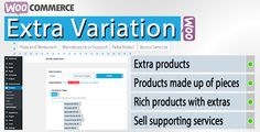 WooCommerce Extra Variation by Ozibal Easily add variations to your products.Would you like extra ? This plugin works under WooCommerce. It creates extra variation for your products. Automatically adds extra variation lists created to all categories or desired categor