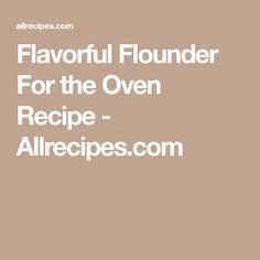 Flavorful Flounder For the Oven Recipe - Allrecipes.com
