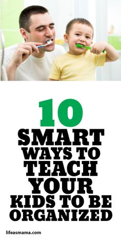 10 Smart Ways To Teach Your Kids To Be Organized. Couldn't agree more!