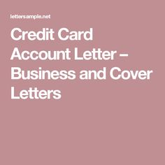 Credit Card Account Letter – Business and Cover Letters Cover Letters, Accounting, Lettering, Business, Cards, Presentation Cards, Drawing Letters, Store, Maps