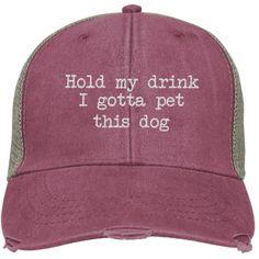 84c69a6c Hold My Drink I Gotta Pet This Dog Hat Trucker Cap