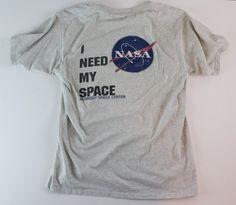 "Nasa"" I Need My Space"" T Shirt/ Fits Like:Women's Large Men's Medium"