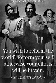 St, Ignatius Loyola - Want to change the world? Catholic Prayers, Catholic Quotes, Catholic Saints, Religious Quotes, Roman Catholic, Catholic Art, Quotable Quotes, Wisdom Quotes, Bible Quotes