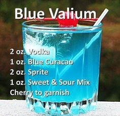 Rather have a xanny but thi will do. Blue Valium - Replace the sweet & sour mix with grenadine.the Purple Valium. Liquor Drinks, Non Alcoholic Drinks, Cocktail Drinks, Beverages, Drinks With Grenadine, Disney Cocktails, Funny Cocktails, Blue Cocktails, Bourbon Drinks