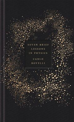 Seven Brief Lessons in Physics by Carlo Rovelli, cover design Coralie Bickford Smith. Book Cover Art, Book Cover Design, Cover Books, Graphisches Design, Layout Design, Design Ideas, Design Editorial, Editorial Layout, Yearbook Covers