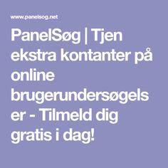 PanelSøg | Tjen ekstra kontanter på online brugerundersøgelser - Tilmeld dig gratis i dag!