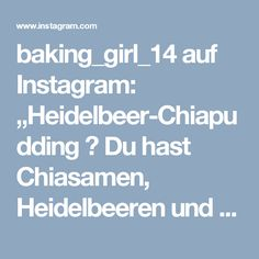 """baking_girl_14 auf Instagram: """"Heidelbeer-Chiapudding 🌴 Du hast Chiasamen, Heidelbeeren und einen Schluck Milch zuhause? Dann steht deinem leckeren Frühstück ja nichts…"""" • Instagram Instagram, Milk, Ad Home"""